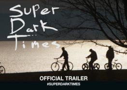 As Tops do Kacic: Crítica: Super Dark Times (2017)