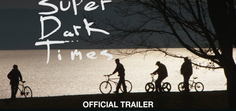 Crítica: Super Dark Times (2017)