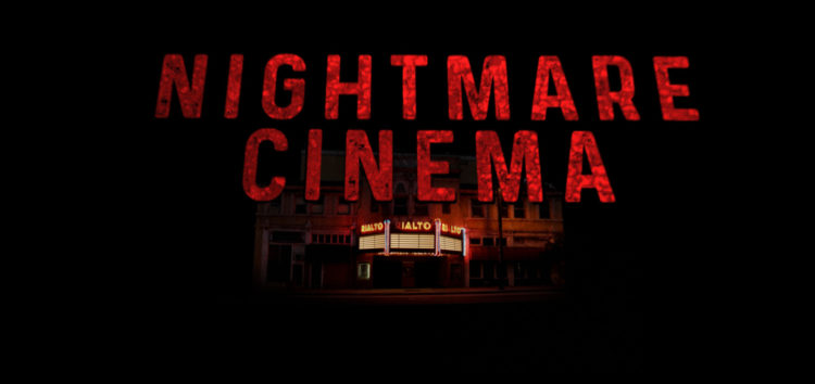 Crítica: Nightmare Cinema (2018)