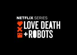 Crítica: Love, Death & Robots (2019)